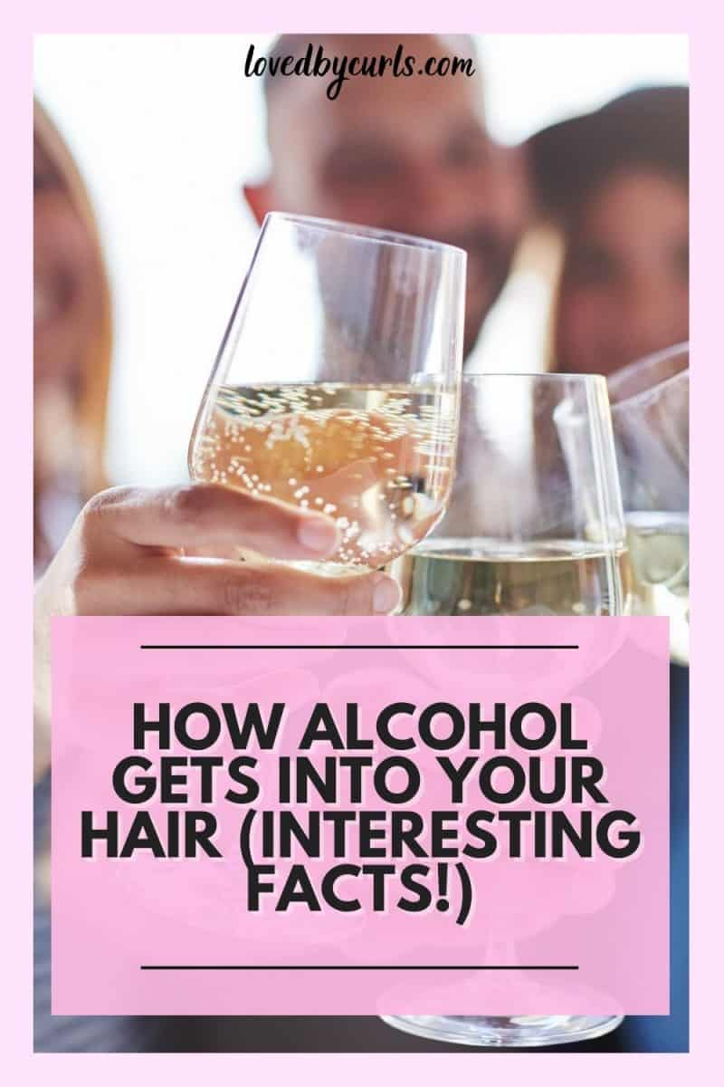 how does alcohol get into hair