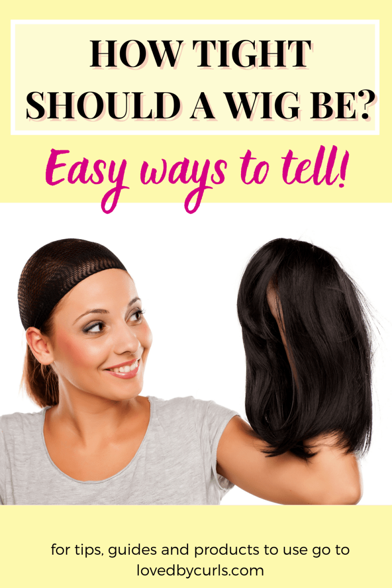 how tight should a wig be