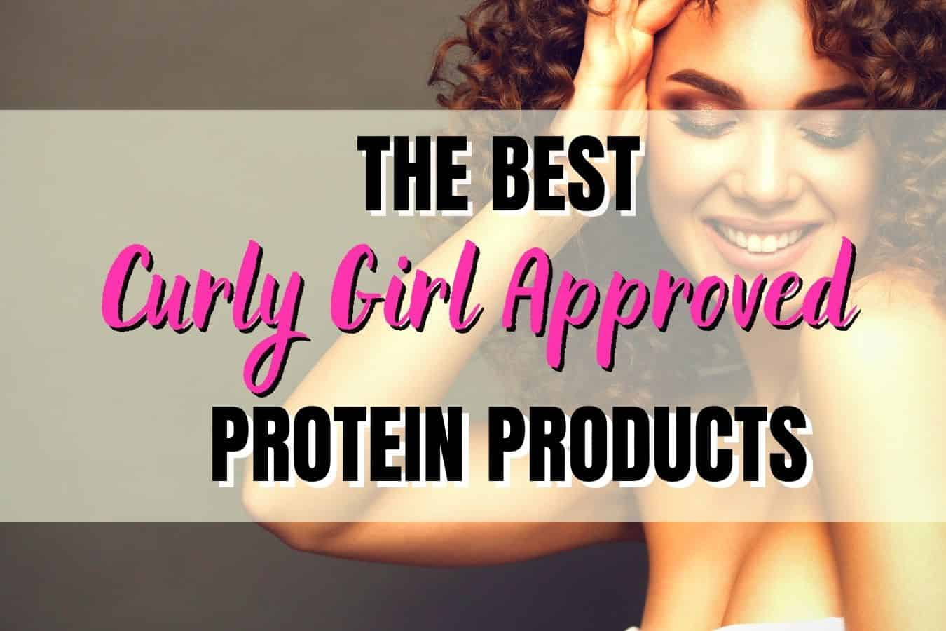 Curly Girl Approved Protein Products